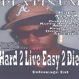 Image for 'Hard 2 Live Easy 2 Die'