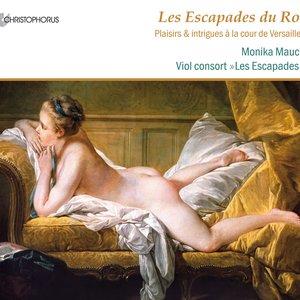 Image for 'Les Escapades du Roi: Plaisirs & intrigues a la cour de Versailles'