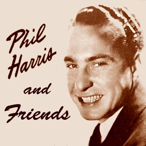 Image for 'Phil Harris & Friends'