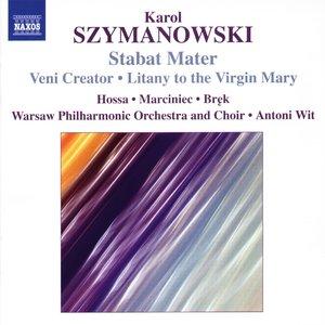 Image for 'SZYMANOWSKI: Stabat Mater / Veni Creator / Litania'