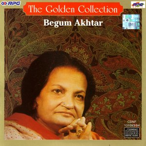 Image for 'The Golden Collection - Begum Akhtar'