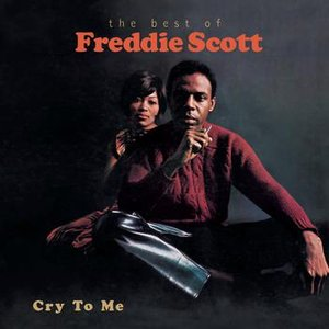 Image for 'Cry To Me-The Best Of Freddie Scott'