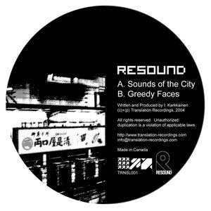 Image for 'TRNSL001: Resound - Sounds of the City / Greedy Faces'