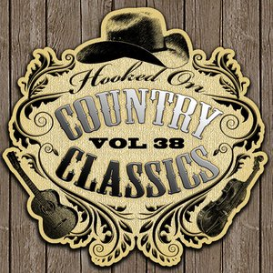 Image for 'Hooked On Country Classics Vol. 38'