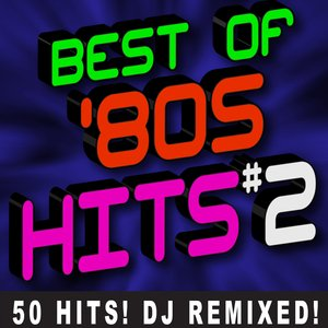 Image for 'Best of '80s Hits Volume 2 - 50 Hits! DJ Remixed'