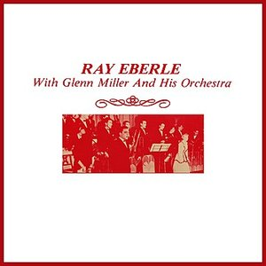 Image for 'Ray Eberle With Miller And His Orchestra'
