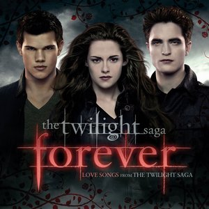 Image for 'Twilight 'Forever' Love Songs From the Twilight Saga'