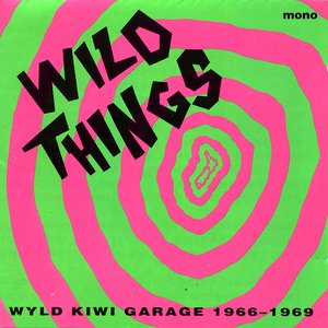 Image for 'Wild Things: Wyld Kiwi Garage 1966-1969'