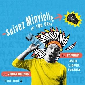 Imagem de 'Suivez Minvielle if you can ! (2 directs : la vocalchimie & le tandem)'