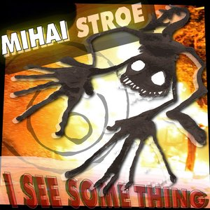 Image for 'Mihai Stroe - I See Some Thing ep'