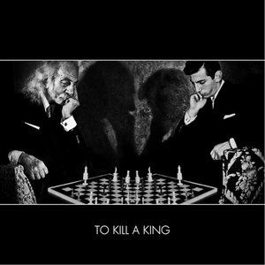 Image for 'To Kill a King'