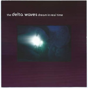 Image for 'The Delta Waves dream in real time'