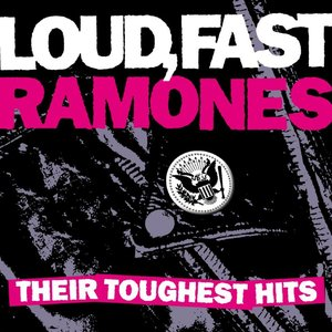 Image for 'Loud, Fast Ramones: Their Toughest Hits'