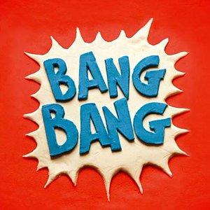 Imagen de 'Bang Bang E.P'