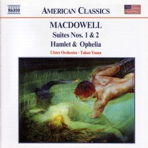 Bild für 'MACDOWELL: Suites Nos. 1 and 2 / Hamlet and Ophelia'