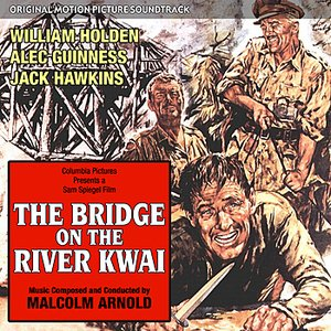 Image for 'The Bridge On The River Kwai - Original Motion Picture Soundtrack'