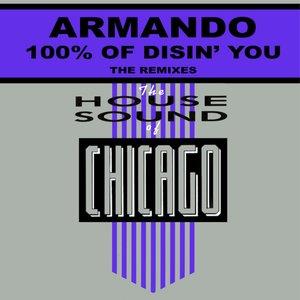 Image for '100% Of Disin' You (Armando's Dis Mix)'