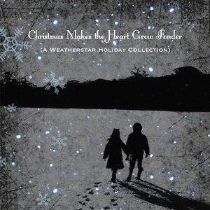 Immagine per 'Christmas Makes The Heart Grow Fonder (A Weatherstar Holiday Collection)'