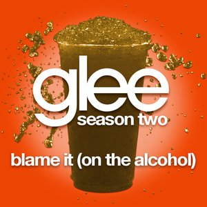 Image for 'Blame It (On the Alcohol)'