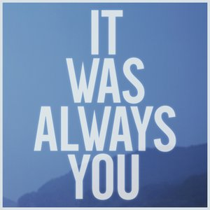 Image for 'It Was Always You'