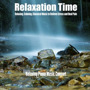 Image for 'Relaxation Time (Relaxing, Calming, Classical Music to Relieve Stress and Heal Pain)'
