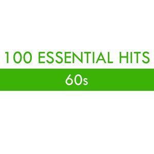 Image for '100 Essential Hits - 60s'