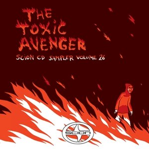 Imagem de 'Scion CD Sampler Vol. 26: The Toxic Avenger'