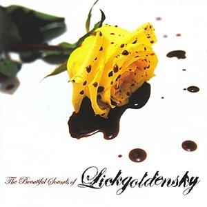 Bild für 'The Beautiful Sounds of Lickgoldensky'