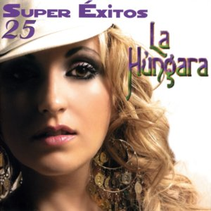 Image for 'La Húngara: 25 Super Exitos'