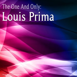 Image for 'The One And Only : Louis Prima'