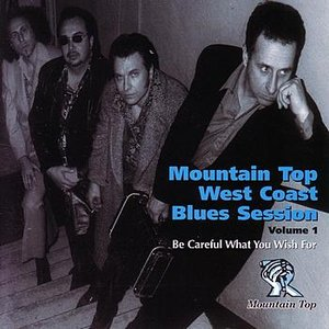 Image pour 'Mountain Top West Coast Blues Session Vol. 1 - Be Careful What You Wish For'