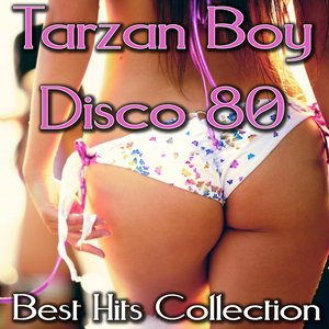 Image for 'Tarzan Boy Disco 80 Best Hit Collection, Vol. 1'