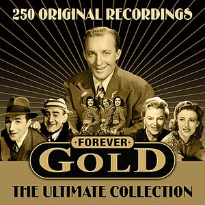 Image for 'Forever Gold - The Ultimate Collection - 250 All Time Greats'