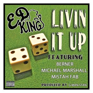 Image for 'Livin It Up (feat. Berner, Michael Marshall & Mistah Fab)'