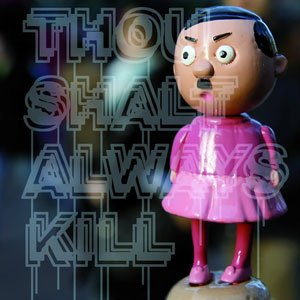 Image for 'Thou Shalt Always Kill'
