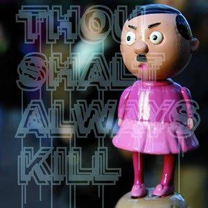 Image pour 'Thou Shalt Always Kill'
