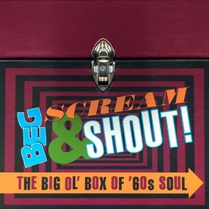 Image for 'Beg, Scream & Shout! The Big Ol' Box of '60s Soul'