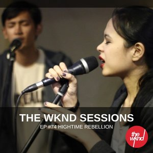 Image for 'The Wknd Sessions Ep. 74: Hightime Rebellion'