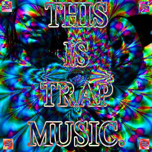 Image for 'THIS IS TRAP MUSIC'