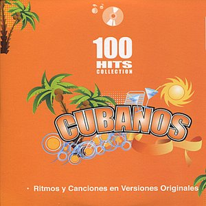 Image for 'Cubanos - 100 Hits Collection'