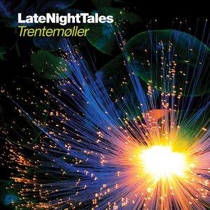 Image for 'Late Night Tales: Trentemøller'