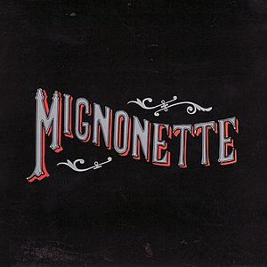 Image for 'Mignonette'