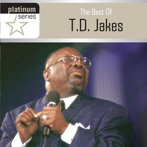 Immagine per 'Platinum Series: The Best Of T.D. Jakes'