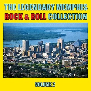 Image for 'The Legendary Memphis Rock & Roll Collection, Vol. 2'
