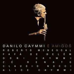 Image for 'Danilo Caymmi e Amigos'