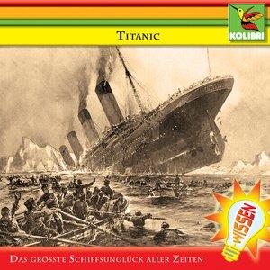 Image for 'Titanic - Das größte Schiffsunglück aller Zeiten - Track 1'