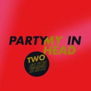 Image for 'Party in my Head (Thieves Like Us Remix)'