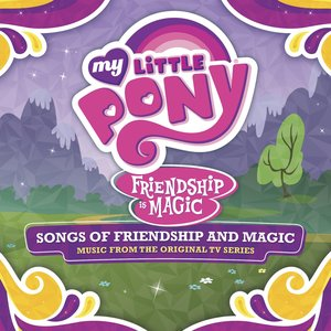 Bild för 'My Little Pony - Songs of Friendship and Magic (Music from the Original TV Series)'