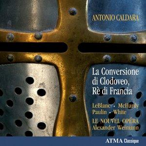 Image for 'Caldara: La Conversione di Clodoveio, re di Francia'
