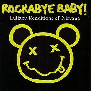 Bild för 'Rockabye Baby! Lullaby Renditions of Nirvana'